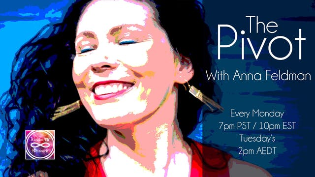 """The Pivot"" with Anna Feldman & Guest..."