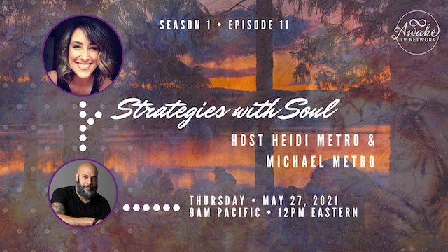 """""""Strategies with Soul"""" with Heidi Metro & Guest Mike Metro S1E11"""