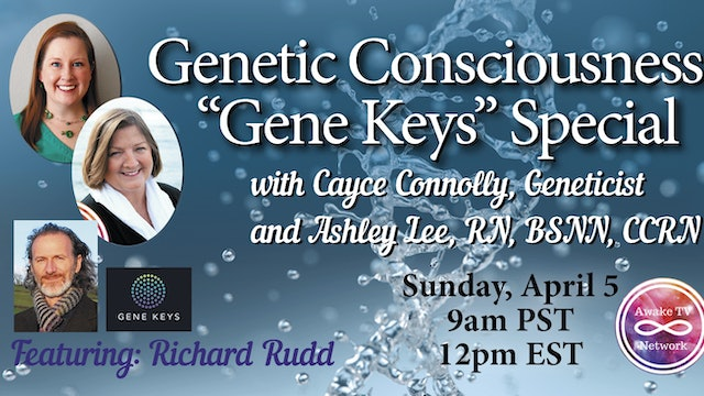 """Genetic Consciousness"" w/ Cayce Connolly, Ashley Lee & Guest Richard Rudd S2E8"