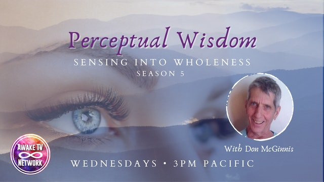 """Perceptual Wisdom - Massaging the Senses"" with Don McGinnis S5E6"