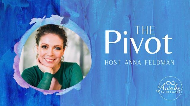 """The Pivot"" with Anna Feldman S2E5"