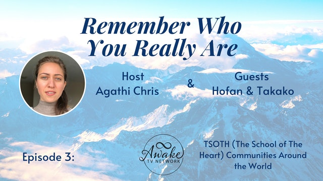 """""""Remember Who You Really Are"""" with Agathi Chris, Guests Hofan & Takako S1E3"""