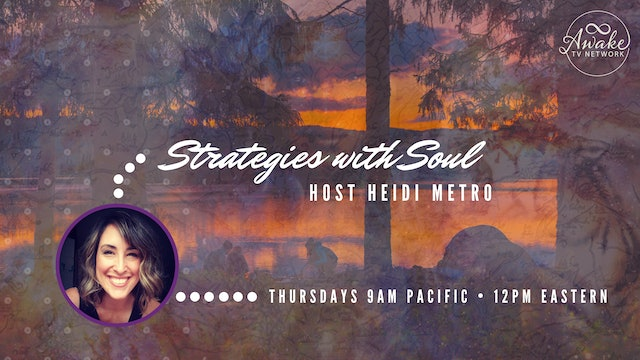 """""""Strategies with Soul"""" with Heidi Metro S1E1"""