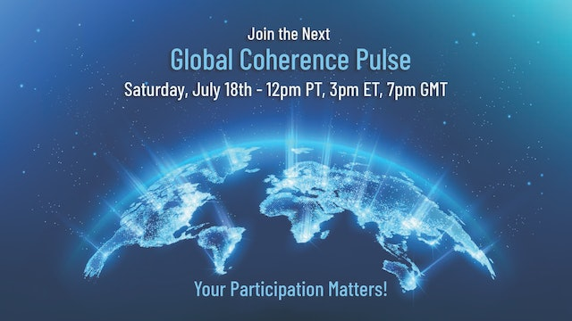 Global Coherence Pulse {WATCH FREE} Heart-Centered Meditation Event (7/18/2020)
