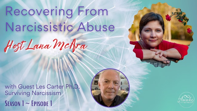 """""""Recovering from Narcissistic Abuse with Lana McAra"""" S1E1"""