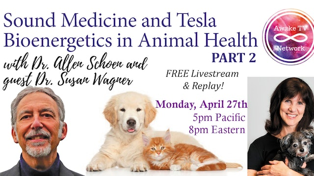 """""""Awakening with Your Animal Family"""" w/ Dr. Allen Schoen & Dr. Susan Wagner S2E4"""