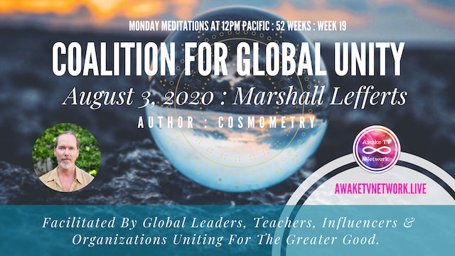 Coalition for Global Unity- Meditation with Marshall Lefferts - August 3rd, 2020