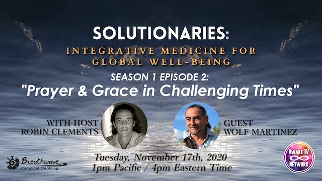 """Solutionaries"" with Robin Clements & Guest Wolf Martinez S1E2"