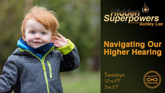 """Hidden Superpowers- Navigating our Higher Hearing"" with Ashley Lee S3E7"