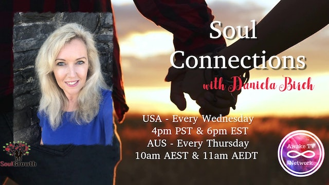 """""""Soul Connections"""" with Daniela Birch S2E6"""