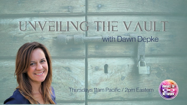 """""""Unveiling the Vault - The 2 Most Powerful Parts of the Mind"""" w/ Dawn Depke S2E9"""