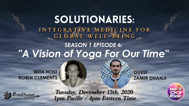 """Solutionaries"" with Robin Clements & Guest Zamir Dhanji S1E6"