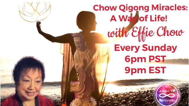 Dr. Effie Chow - Chow Qigong Miracles: A Way of Life! S1E5