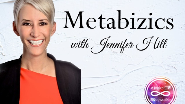 """MetaBizics"" with Jennifer Hill & Guest Andrea Levitt S2E1"