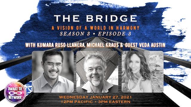 """The Bridge"" with Kumara Llanera & Michael Kraus, Guest Veda Austin S3E3"