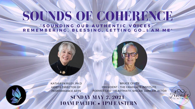 """""""Sounds of Coherence"""" with Dr. Kathleen Riley & Guest Bruce Cryer S3E12"""