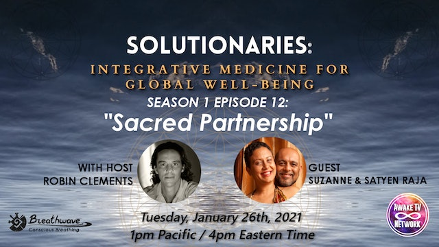 """Solutionaries"" with Robin Clements and Guests Satyen & Suzanne Raja S1E12"