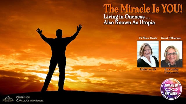 """The Miracle Is YOU!"" Ashley Lee & An..."
