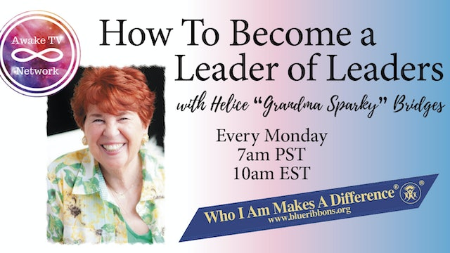 """How To Become A Leader of Leaders"" with Helice Sparky Bridges S2E8"