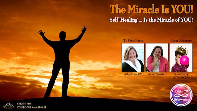 """The Miracle Is YOU!"" with Ashley Lee & Annie Kolatkar, Guest Grace Harry S5E9"