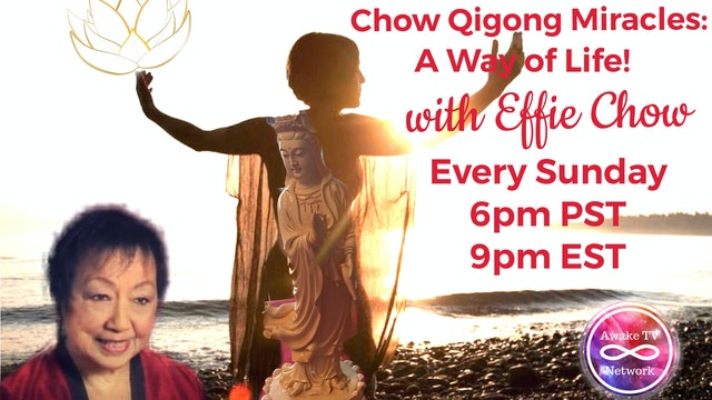 Dr. Effie Chow - Chow Qigong Miracles: A Way of Life! S1E2