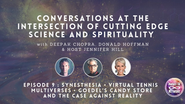 """Deepak Chopra & Don H. """"Synesthesia, Multiverses, Goedel's Candy Store..."""" Ep.9"""