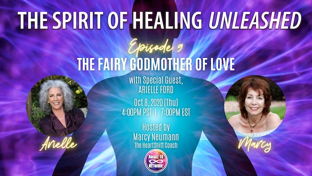 """""""The Spirit of Healing Unleashed"""" Marcy Neumann & Guest Arielle Ford S1E9"""