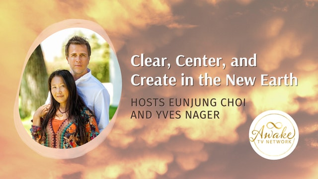 """Yves Nager & Eunjung Choi - """"Clear, Center, and Create in the New Earth"""""""