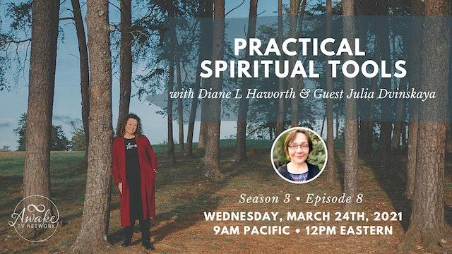 """""""Practical Spiritual Tools"""" with Diane L Haworth & Guest Julia Dvinskaya S3E8"""