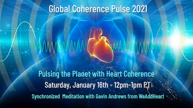 Global Coherence Pulse - Care & Connection {Heartspace Meditation} (1-16-2021)