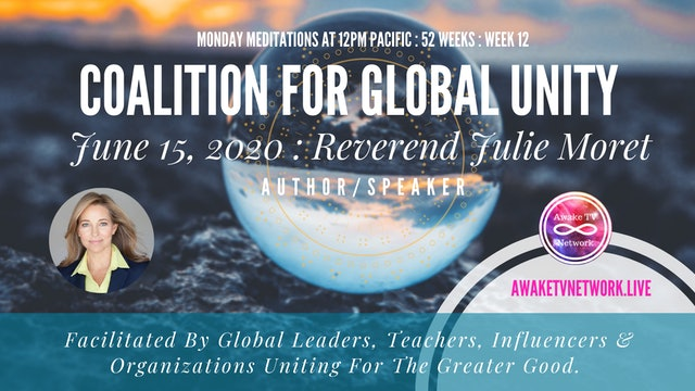 Coalition for Global Unity- Meditation with Rev Julie Moret, June 15th, 2020