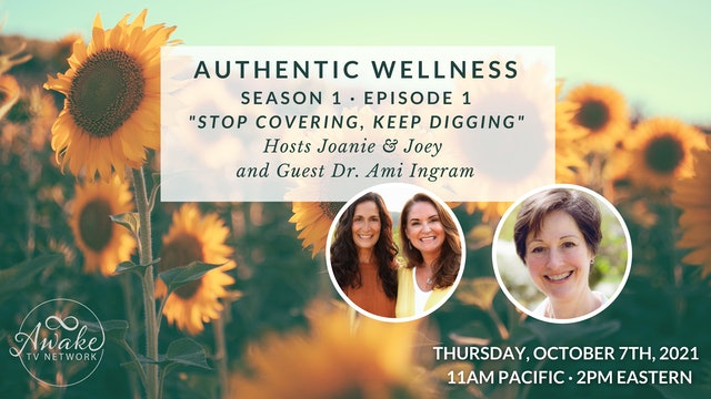 Authentic Wellness: Stop covering, keep digging. Get to the root of the problem.