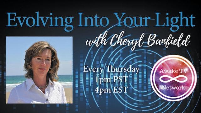 """""""Evolving Into Your Light - Divine Wisdom"""" with Cheryl Banfield S2E12"""