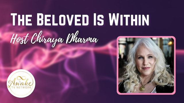 """""""The Beloved is Within"""" with Chiraya Dharma S1E9"""