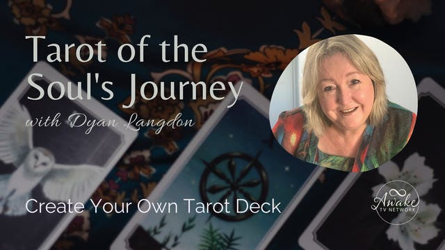 """""""Tarot of the Soul's Journey"""" with Dy..."""