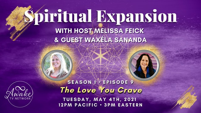 """Spiritual Expansion"" with Melissa Feick & Guest Waxela Sananda S1E9"