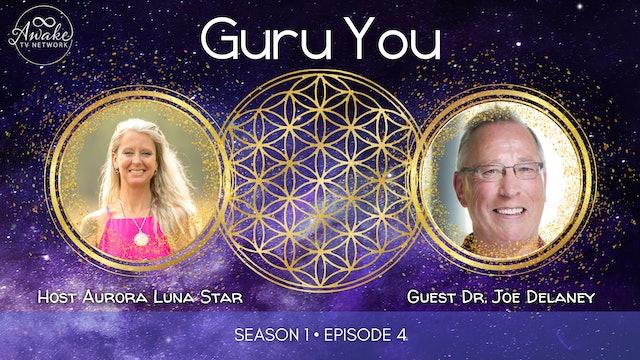 """Guru You"" with Aurora Luna Star & Guest Dr. Joe Delaney S1E4"