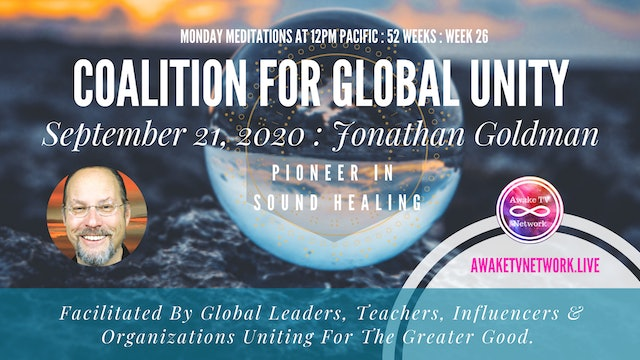 Coalition for Global Unity- Meditation with Jonathan Goldman - Sept. 21st, 2020