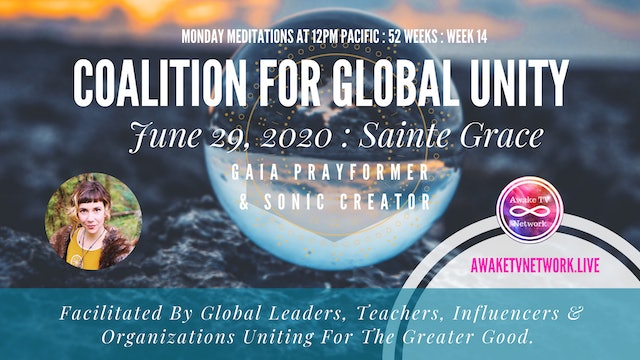 Coalition for Global Unity- Meditation with Sainte Grace, June 29th, 2020