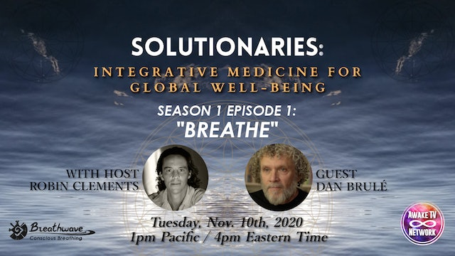 """Solutionaries"" with Robin Clements & Guest Dan Brulé S1E1"