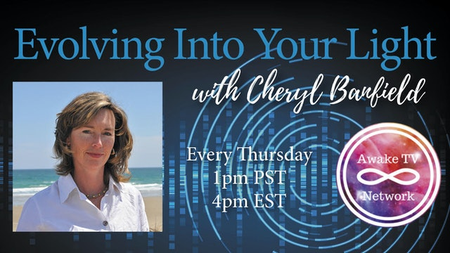 """""""Evolving Into Your Light"""" with Cheryl Banfield S2E10"""