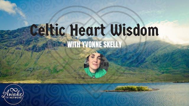 """""""Celtic Heart Wisdom"""" with Yvonne Ske..."""