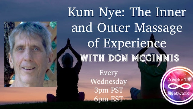 """""""Kum Nye: the Inner and Outer Massage of Experience"""" with Don McGinnis S3E6"""