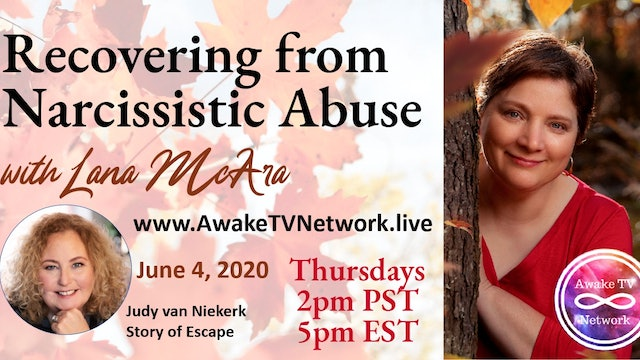 """Recovering from Narcissistic Abuse"" Lana McAra & Guest Judy van Neikerk S1E3"
