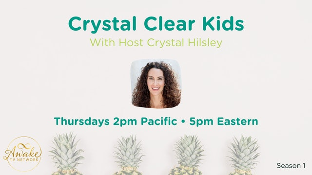 """Crystal Clear Kids"" with Crystal Hilsley & Guest Suzanne Mealer S1E8"