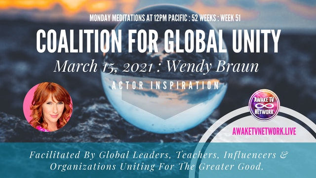 Coalition for Global Unity - Meditation with Wendy Braun - March 15, 2021