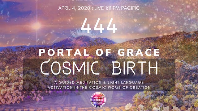 444 Portal of Grace: Cosmic Birth- Li...