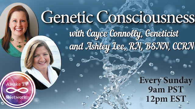 """Genetic Consciousness"" with Cayce Connolly & Ashley Lee, Guest Joe Delaney S2E3"