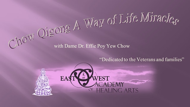 Dr Effie Chow  - Chow Qigong A Way of Life Miracles
