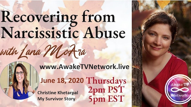 """Recovering from Narcissistic Abuse"" Lana McAra & Guest Christine Khetarpal S1E5"